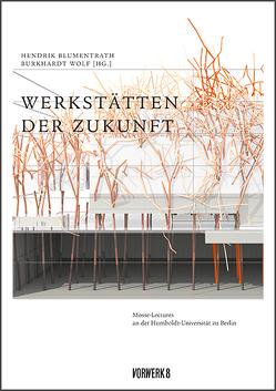 Werkstätten der Zukunft von Blumentrath,  Hendrik, Wolf,  Burkhardt