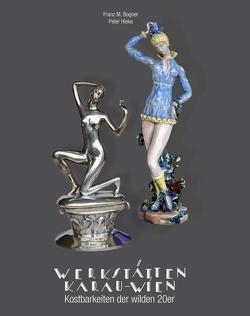 Werkstätten Karau – Wien von Hieke,  Peter, M. Bogner,  Franz