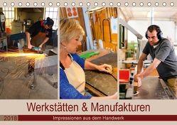 Werkstätten und Manufakturen 2018. Impressionen aus dem Handwerk (Tischkalender 2018 DIN A5 quer) von Lehmann (Hrsg.),  Steffani