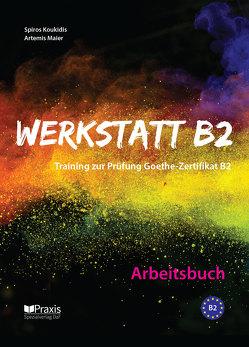 Werkstatt B2 – Arbeitsbuch von Koukidis,  Spiros, Maier,  Artemis