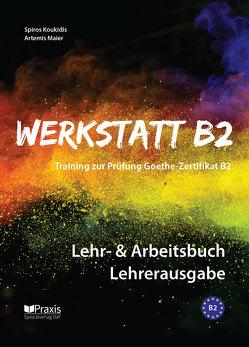 Werkstatt B2 – Lehr- & Arbeitsbuch Lehrerausgabe von Koukidis,  Spiros, Maier,  Artemis