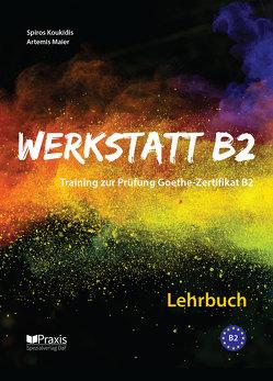 Werkstatt B2 – Lehrbuch von Koukidis,  Spiros, Maier,  Artemis