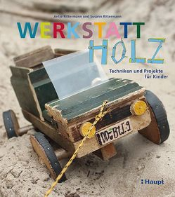 Werkstatt Holz von Rittermann,  Antje, Rittermann,  Susann
