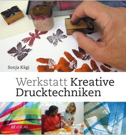 Werkstatt kreative Drucktechniken von Kägi,  Sonja