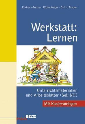 Werkstatt: Lernen von Eichenberger,  Jörg, Endres,  Wolfgang, Gessler,  Regula, Griss,  Christian, Magerl,  Ewald