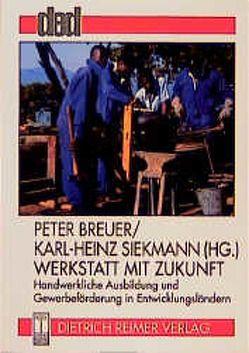 Werkstatt mit Zukunft von Breuer,  Peter, Siekmann,  Karl H