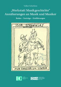 """""""Werkstatt Musikgeschichte"""" – Annäherungen an Musik und Musiker von Musikhochschule Lübeck, Scherliess,  Volker"""