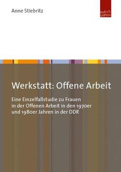 Werkstatt: Offene Arbeit von Stiebritz,  Anne