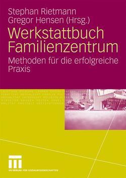 Werkstattbuch Familienzentrum von Hensen,  Gregor, Rietmann,  Stephan