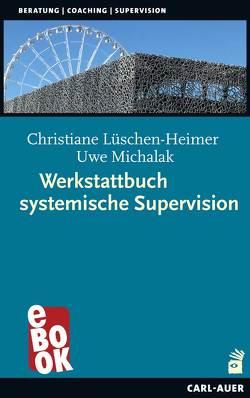 Werkstattbuch systemische Supervision von Lüschen-Heimer,  Christiane, Michalak,  Uwe