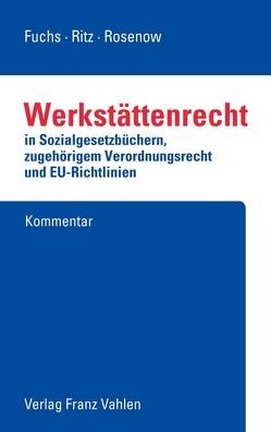 Werkstättenrecht von Fuchs,  Harry, Ritz,  Hans-Günther