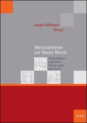 Werkstatttexte zur Neuen Musik von Willimann,  Joseph
