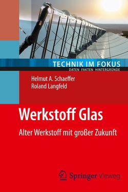 Werkstoff Glas von Langfeld,  Roland, Schaeffer,  Helmut A.