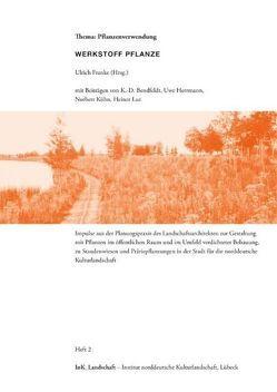 Werkstoff Pflanze Thema: Pflanzenverwendung von Bendfeldt,  Klaus-Dieter, Franke,  Ulrich, Luz,  Heiner