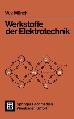 Werkstoffe der Elektrotechnik von Münch,  Waldemar von