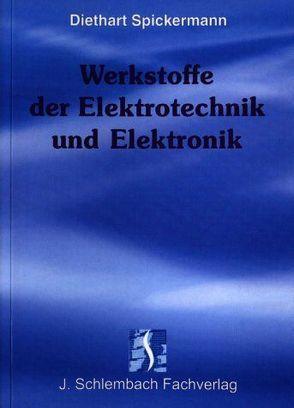 Werkstoffe der Elektrotechnik und Elektronik von Spickermann,  Diethart