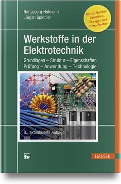 Werkstoffe in der Elektrotechnik von Hofmann,  Hansgeorg, Spindler,  Jürgen