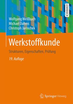 Werkstoffkunde von Dahms,  Michael, Jaroschek,  Christoph, Weißbach,  Wolfgang