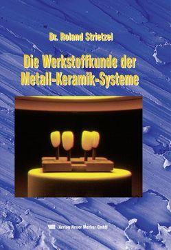 Werkstoffkunde der Metall-Keramik-Systeme von Strietzel,  Roland
