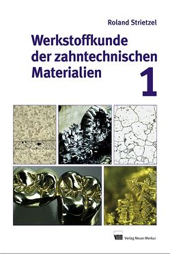 Werkstoffkunde der zahntechnischen Materialien von Strietzel,  Roland