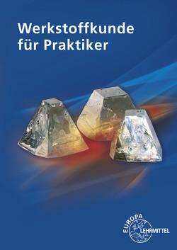 Werkstoffkunde für Praktiker von Kammer,  Catrin, Kammer,  Ulrich