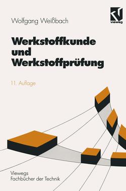 Werkstoffkunde und Werkstoffprüfung von Weißbach,  Wolfgang