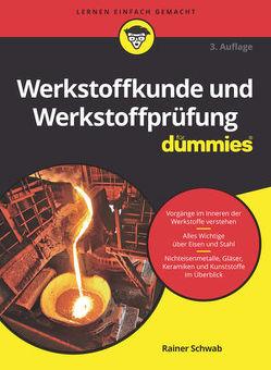 Werkstoffkunde und Werkstoffprüfung für Dummies von Schwab,  Rainer