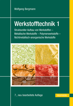 Werkstofftechnik 1 von Bergmann,  Wolfgang