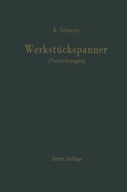 Werkstückspanner von Schreyer,  Karl