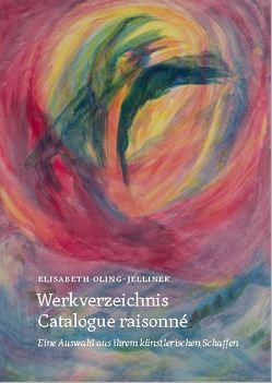 Werkverzeichnis Elisabeth Oling-Jelinek von Hitsch,  Andrea, Oling-Jelinek,  Elisabeth