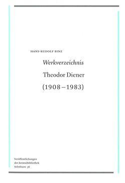 Werkverzeichnis Theodor Diener von Binz,  Hans-Rudolf