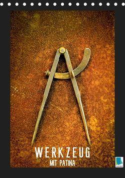 Werkzeug mit Patina: Helden der Arbeit (Tischkalender 2019 DIN A5 hoch) von CALVENDO