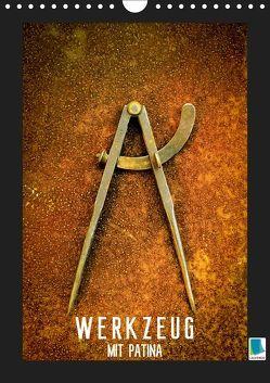 Werkzeug mit Patina: Helden der Arbeit (Wandkalender 2019 DIN A4 hoch)