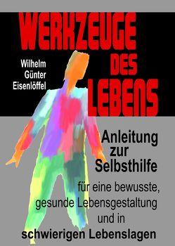 Werkzeuge des Lebens von Eisenlöffel,  Ludwig D., Eisenlöffel,  Wilhelm G, Färber,  Arnfried