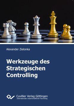 Werkzeuge des Strategischen Controlling von Zielonka,  Alexander