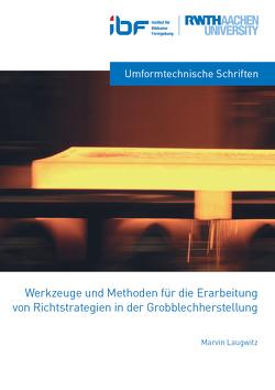 Werkzeuge und Methoden für die Erarbeitung von Richtstrategien in der Grobblechherstellung von Laugwitz,  Marvin