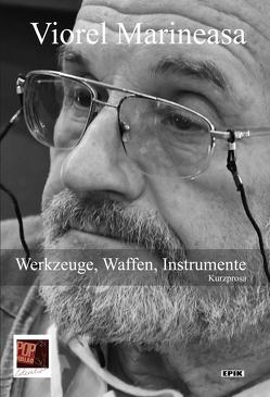 Werkzeuge, Waffen, Instrumente von Aescht,  Georg, Herlo,  Maria, Kremm,  Werner, Kühn,  Sigrid, Marineasa,  Viorel, Pop,  Traian