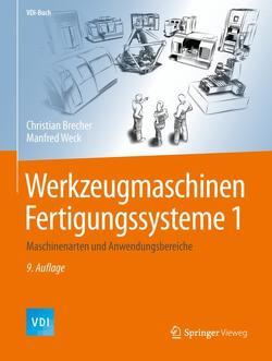 Werkzeugmaschinen Fertigungssysteme 1 von Brecher,  Christian, Weck,  Manfred