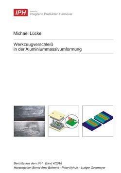 Werkzeugverschleiß in der Aluminiummassivumformung von Behrens,  Bernd-Arno, Lücke,  Michael, Nyhuis,  Peter, Overmeyer,  Ludger
