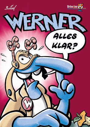WERNER – ALLES KLAR? von Brösel, Feldmann,  Rötger