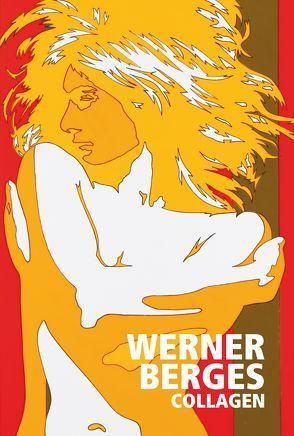 Werner Berges: Collagen von Berges,  Werner, Davis-Klemm,  Erika, Skrobanek,  Kerstin