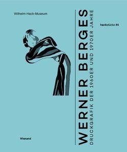 Werner Berges. Druckgrafik der 1960er und 1970er Jahre von Ihle,  Astrid, Zechlin,  René