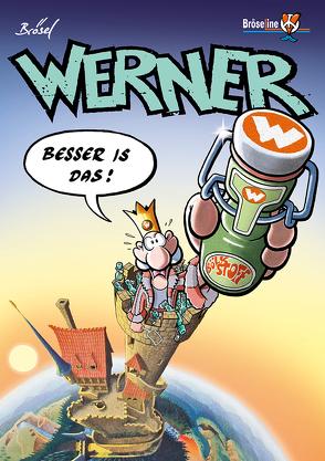 WERNER – BESSER IS DAS! von Brösel, Feldmann,  Rötger