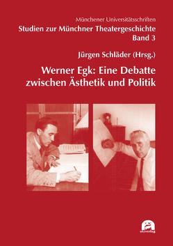 Werner Egk: Eine Debatte zwischen Ästhetik und Politik von Schläder,  Jürgen