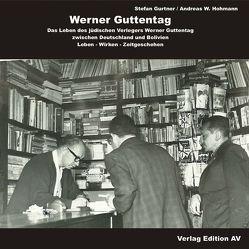 Werner Guttentag. Das Leben des jüdischen Verlegers Werner Guttentag zwischen Deutschland und Bolivien von Gurtner,  Stefan, Hohmann,  Andreas