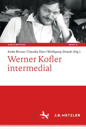 Werner Kofler intermedial von Bosse,  Anke, Dürr,  Claudia, Straub,  Wolfgang