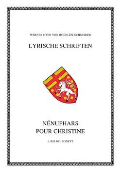 Werner Otto von Boehlen-Schneider: Lyrische Schriften / Nénuphars pour Christíne von Otto von Boehlen-Schneider,  Werner
