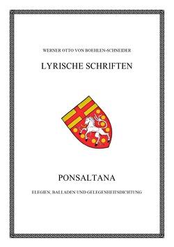 Werner Otto von Boehlen-Schneider: Lyrische Schriften / Ponsaltana von Otto von Boehlen-Schneider,  Werner