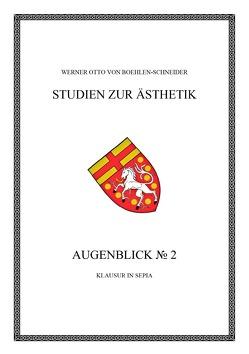 Werner Otto von Boehlen-Schneider: Studien zur Ästhetik / Augenblick No. 2 von Otto von Boehlen-Schneider,  Werner