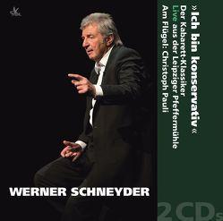 Werner Schneyder: Ich bin konservativ von Schneyder,  Werner